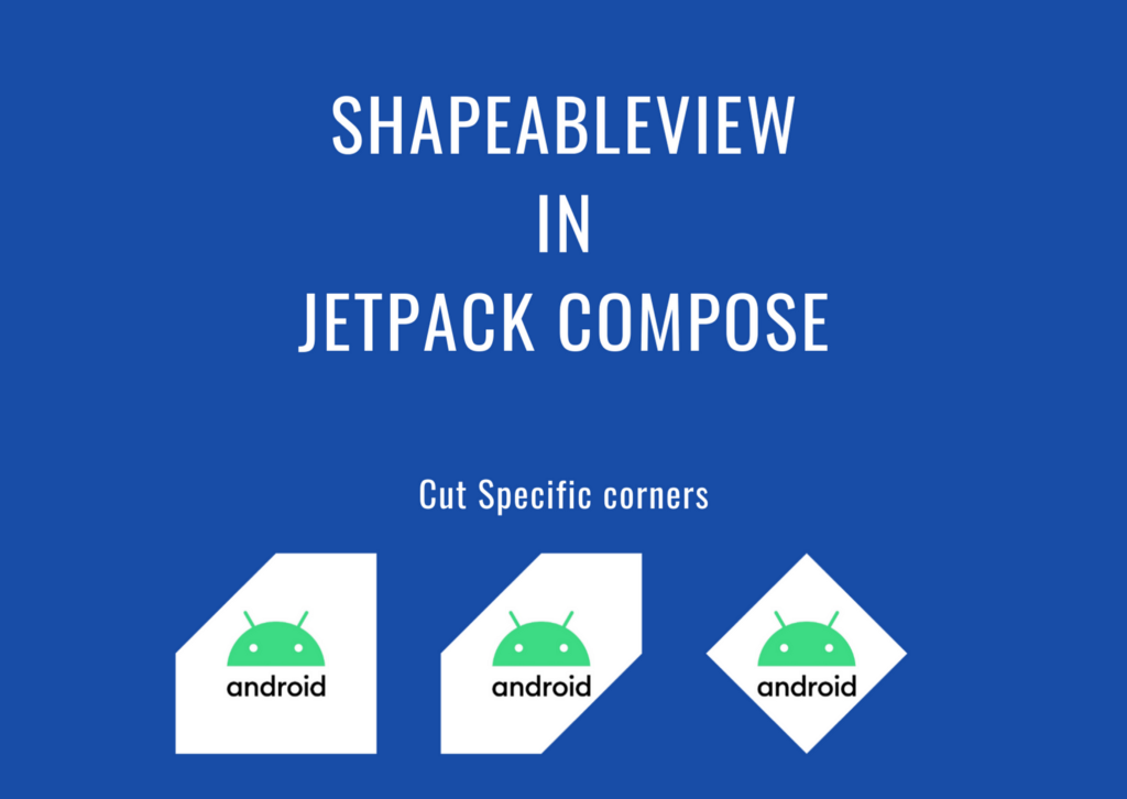 ShapeableView in Jetpack Compose. Part 1