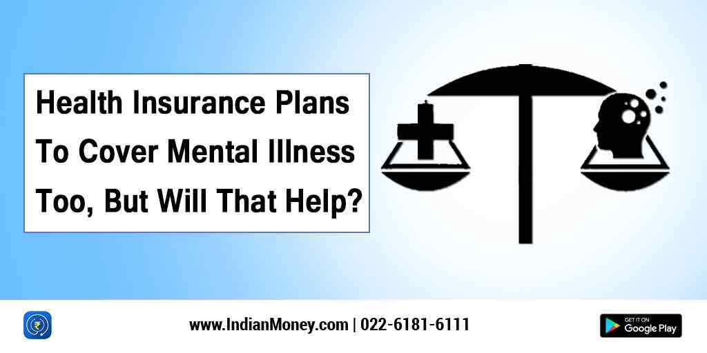 Health Insurance Plans To Cover Mental Illness Too But Will That Help
