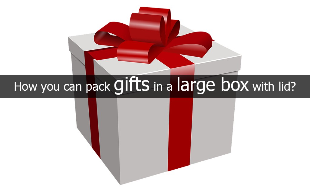 How You Can Pack Gifts In A Large Box With Lid John Taylor Medium