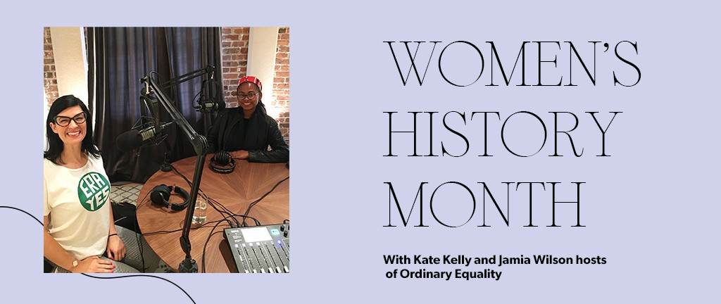 Women's History Month: Q&A with the hosts of Ordinary Equality