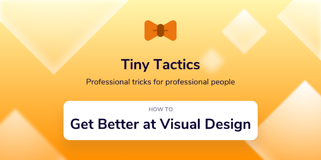 How to Get Better at Visual Design