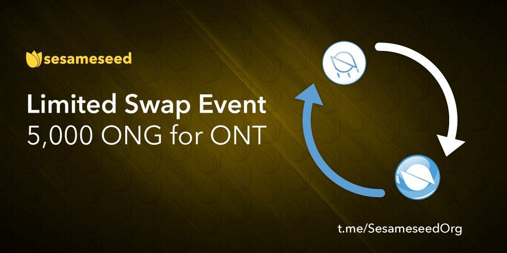 Sesameseed — Limited Swap Event — 5,000 ONG for ONT