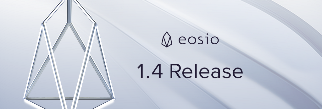 EOSIO Version 1.4.0