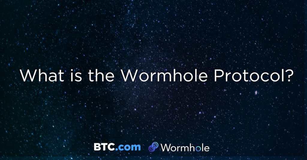 The Ultimate Guide to the Wormhole Protocol