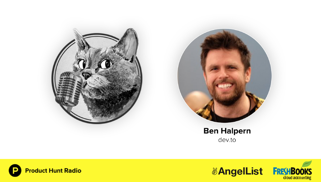 Product Hunt Radio: How to build a remote team with Ben Halpern of Dev