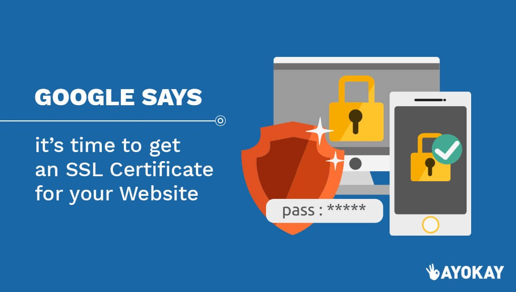 Google Says Its Time To Get An Ssl Certificate For Your Website