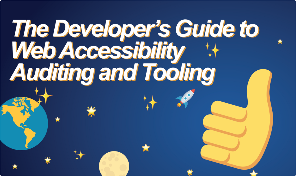 The Developer's Guide to Web Accessibility Auditing and Tooling