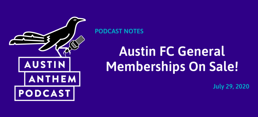 Podcast #46: Austin FC General Memberships On Sale!