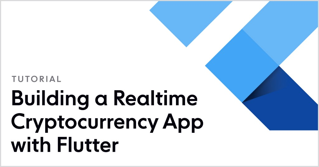 Building a Realtime Cryptocurrency App with Flutter