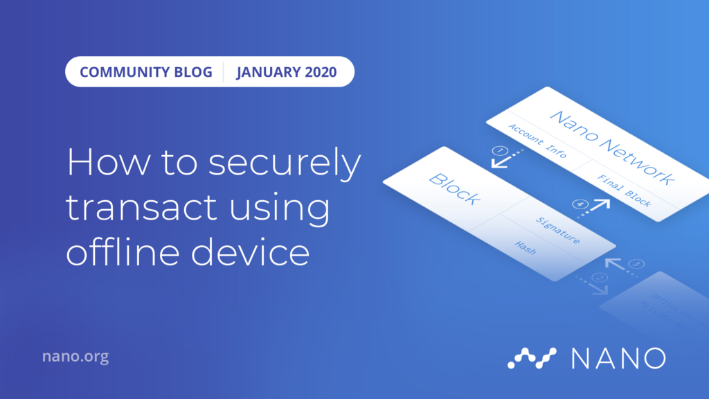 How to securely transact on the Nano network using an offline device