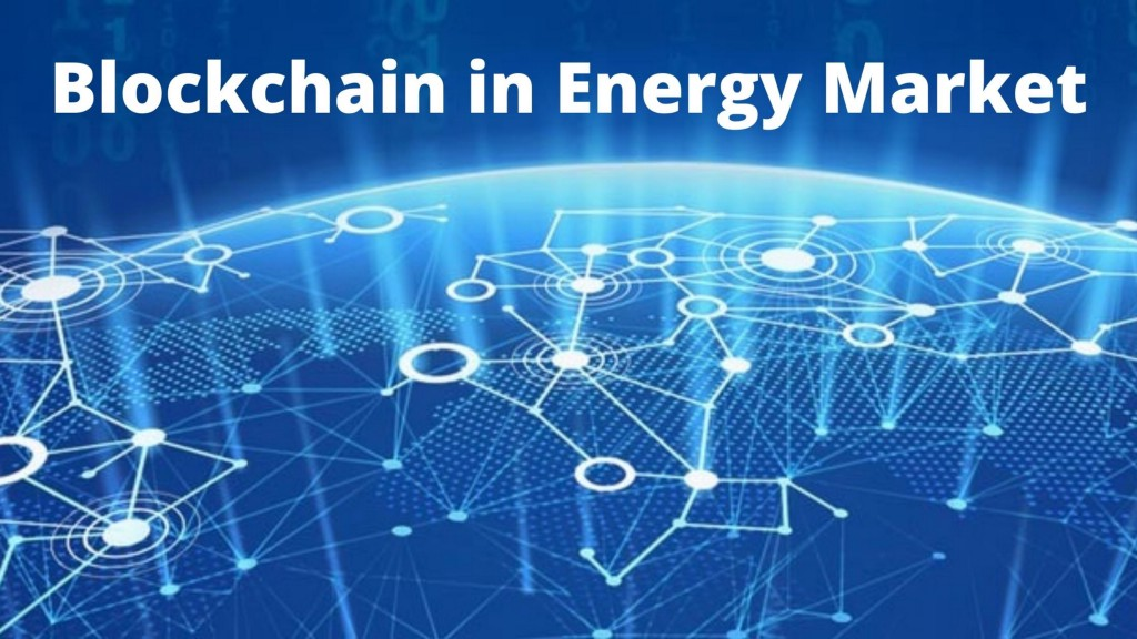 Blockchain in Energy Market is Growing at a CAGR of 78.32% from 2018 to 2023—Global Outlook