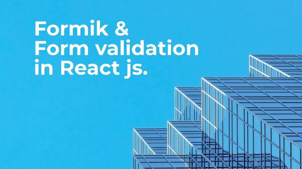 React Formik and simple form validation.
