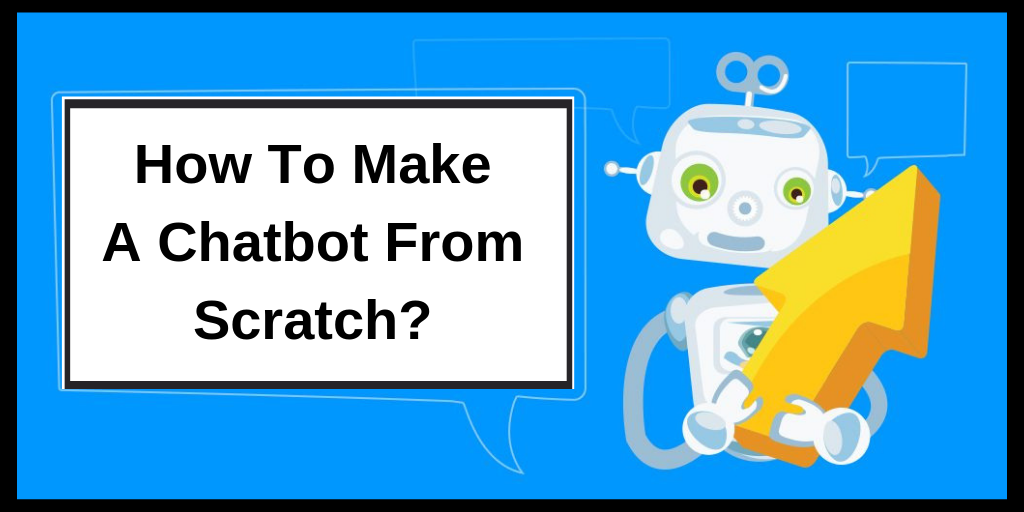 /how-to-make-a-chatbot-from-scratch-fc3d95243b03 feature image