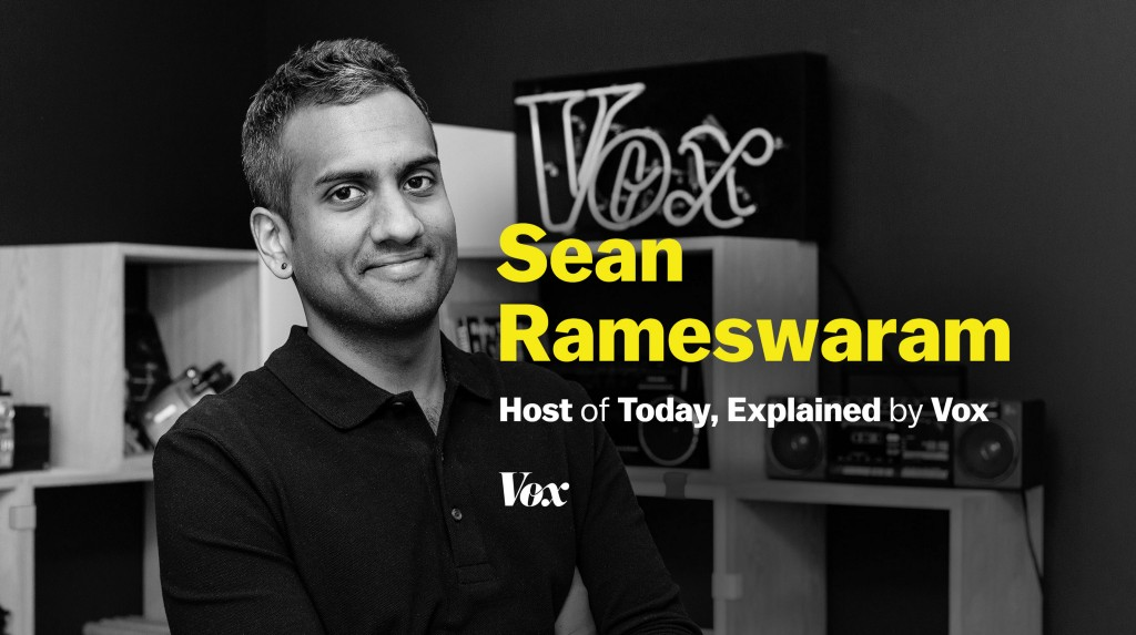 Sean Rameswaran, Host of Today, Explained by Vox