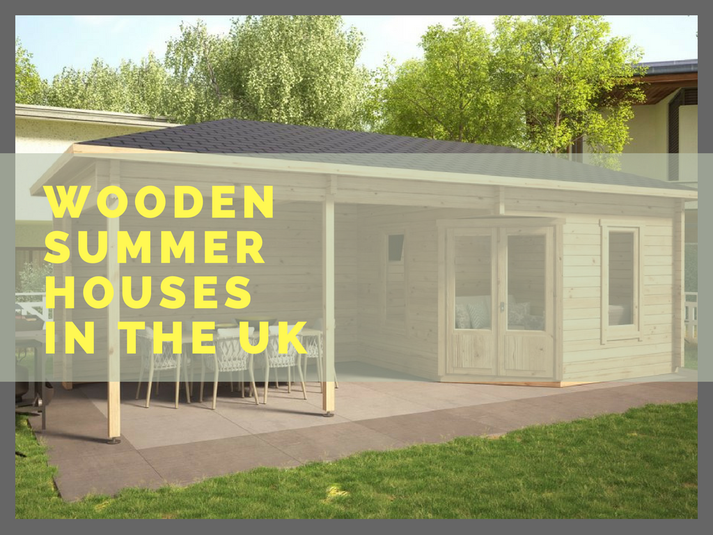 What Are The Popular Varieties Of Wooden Summer Houses In The Uk