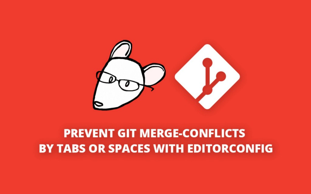 How to Prevent Tab-Space Conflicts with EditorConfig
