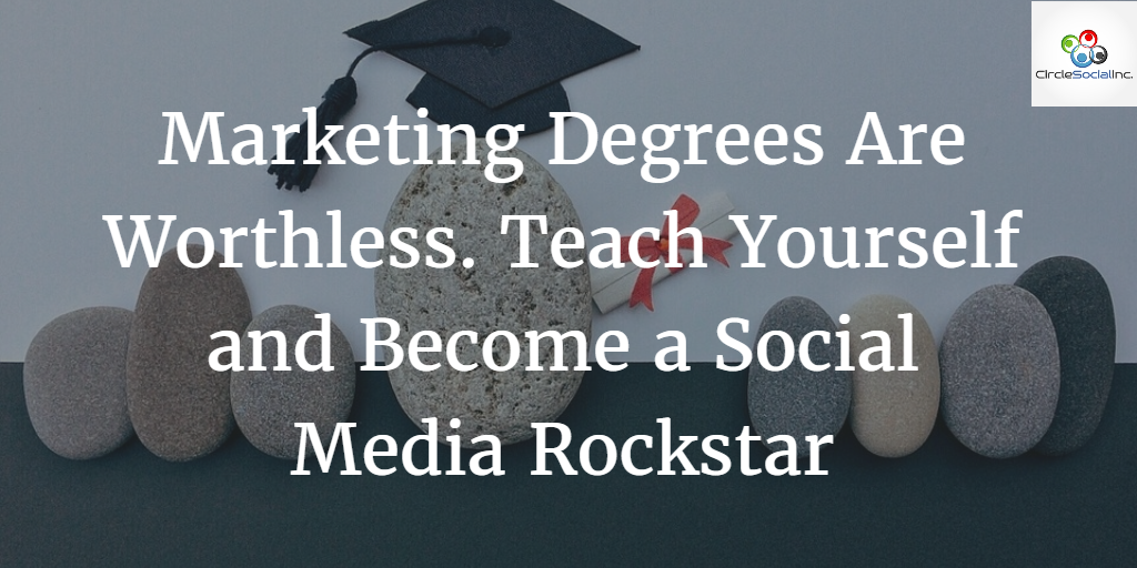 Ask Anyone With A Marketing Degree How Much Of What They Learned Is Relevant To Social Media Or Digital Strategy Today If Theyre Being Honest And Not Just