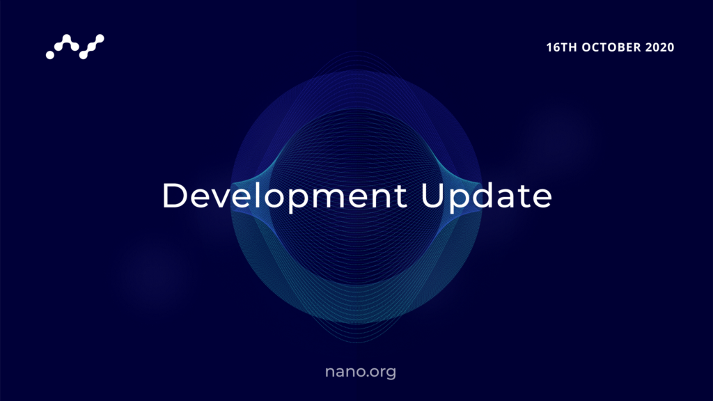 Nano Development Update — October 2020