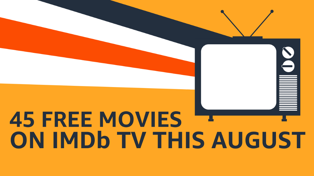 45 free movies and shows on IMDb TV this August
