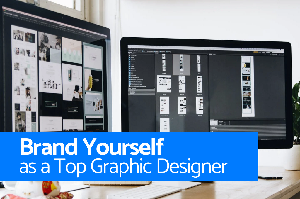 How to Brand Yourself as a Top Graphic Designer