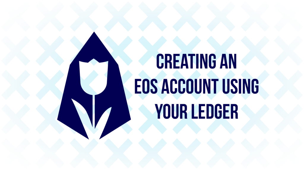 Creating An EOS Account Using Your Ledger - By EOS Amsterdam
