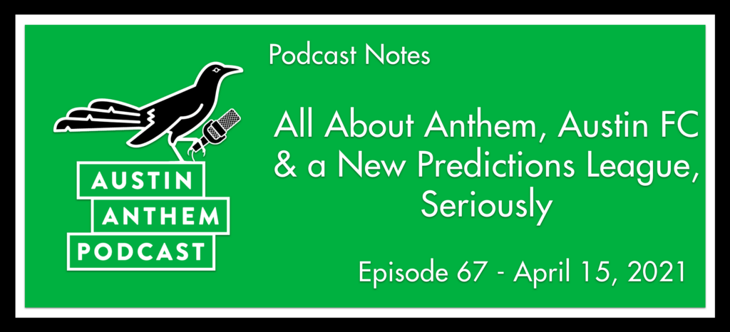 Podcast: All about Anthem, Austin FC and Predictions, Seriously