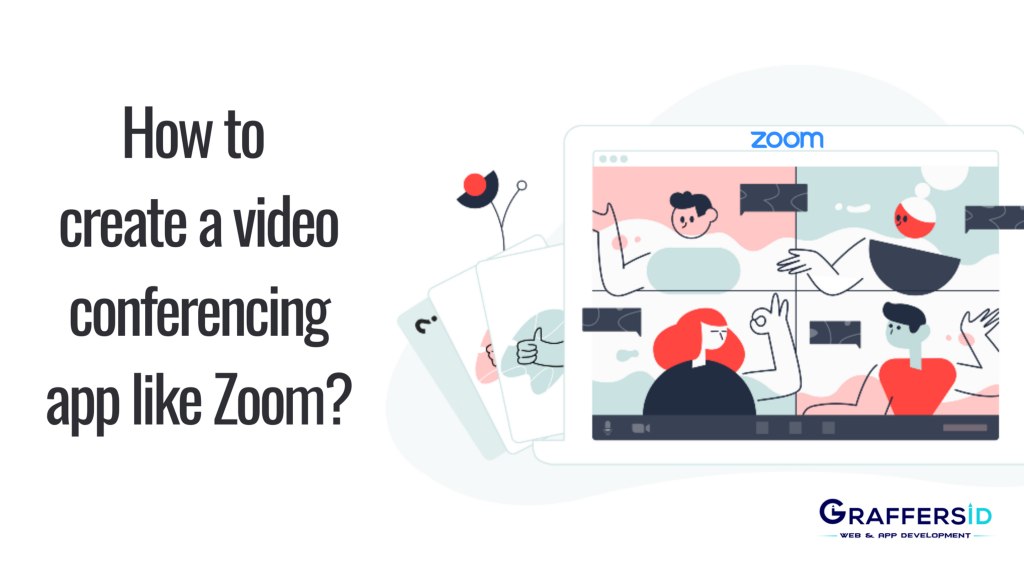 How to create a video-conferencing app like Zoom?