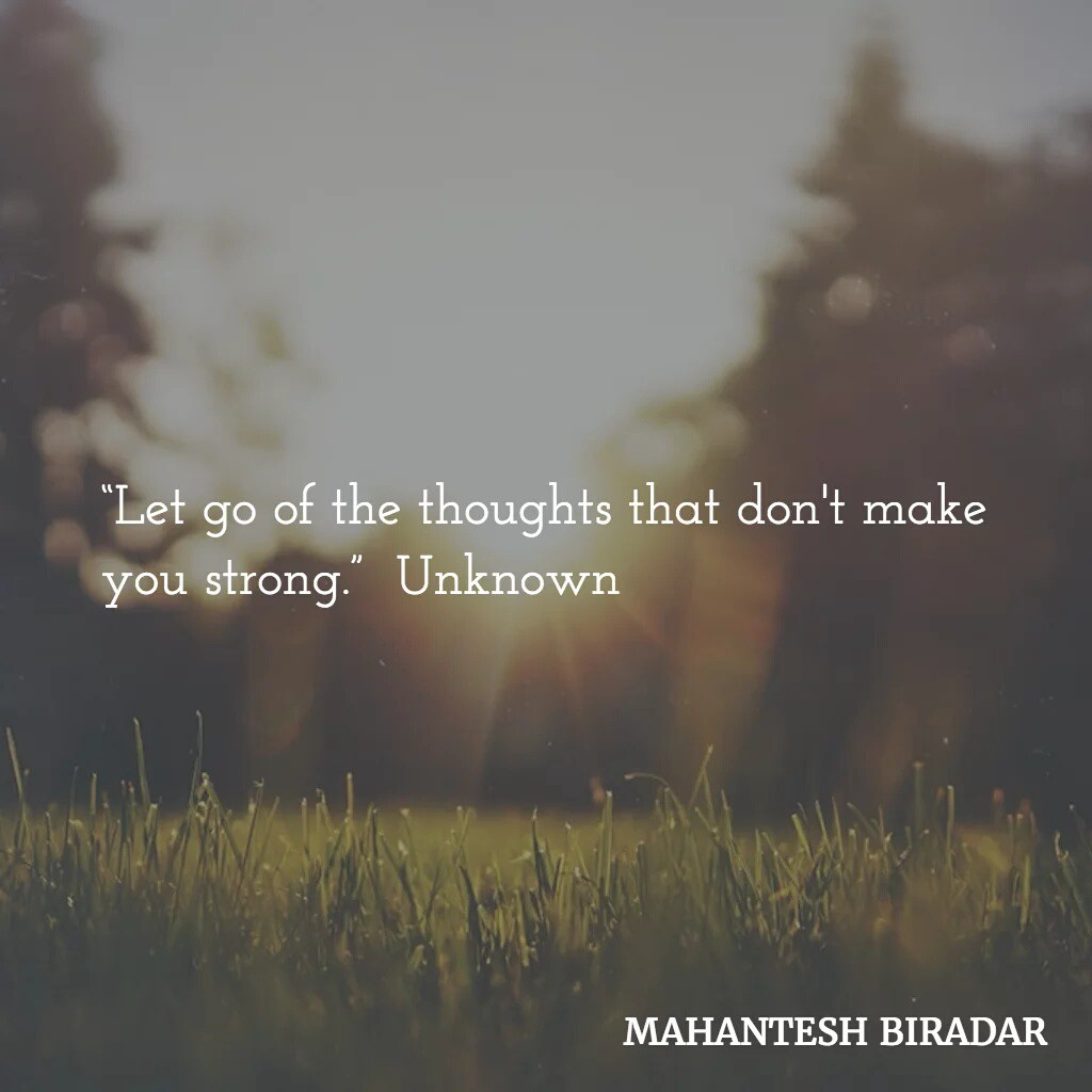 Let Go Of The Thoughts That Dont Make You Strong Unknown Mib19