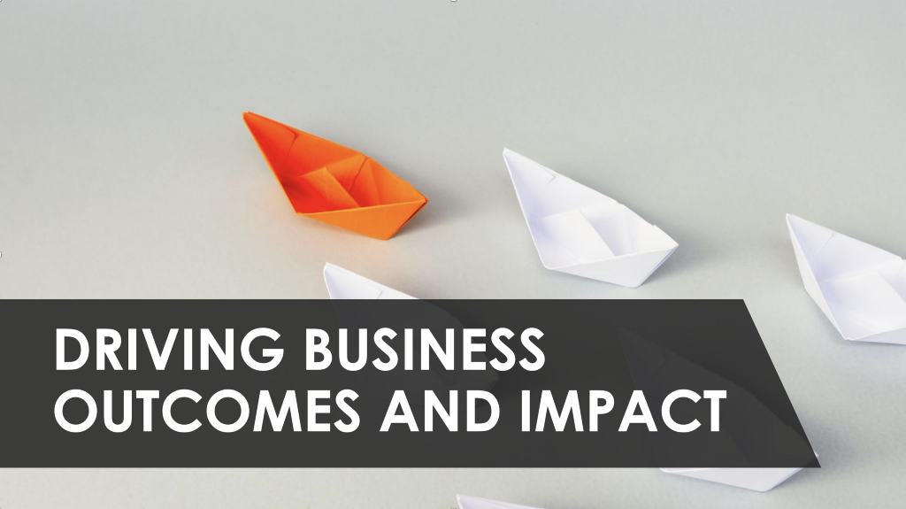 Driving Business Outcomes and Impact—Part 2 of Becoming a Product Leader