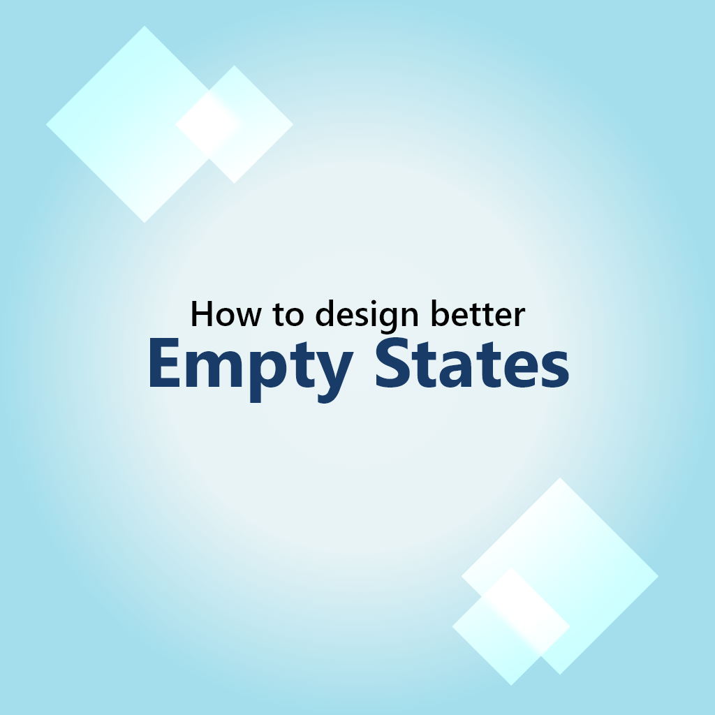 How to Design Better Empty States?