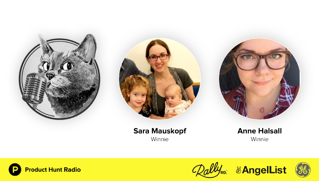 Product Hunt Radio: Building Family-Friendly Products and Companies with Sara Mauskopf and Anne…