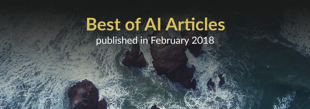 The Best of AI: New Articles Published This Month (February 2018)