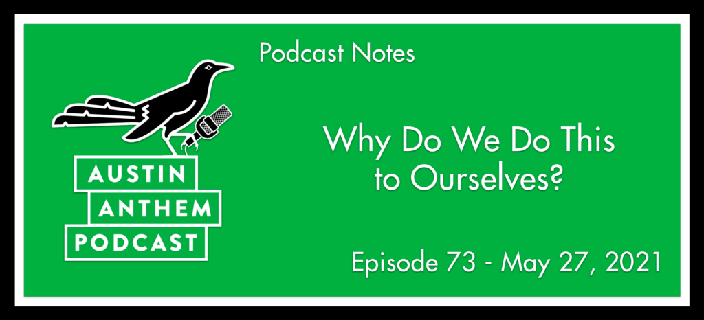 Podcast: Why do we do this to Ourselves?