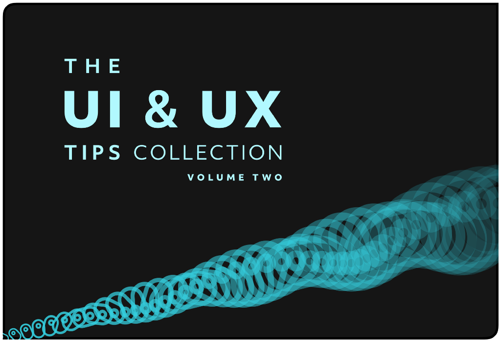 The UI & UX tips collection — Volume two