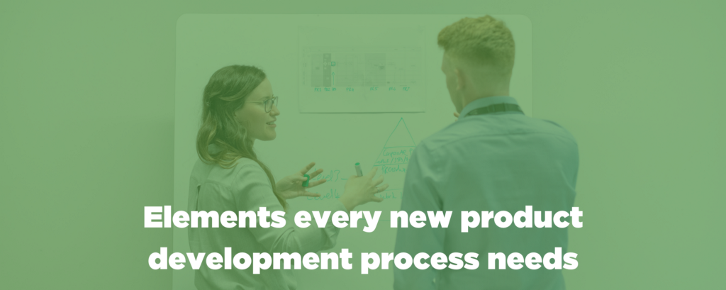 Elements every new product development process needs.