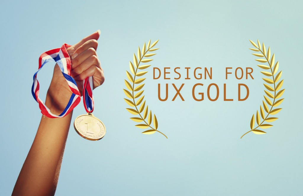 Design for the gold UX standard