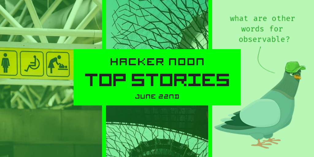 Top tech stories published on Hacker Noon on June 22nd. 