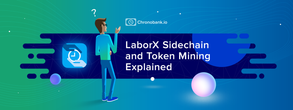 LaborX Sidechain and Token Mining Explained