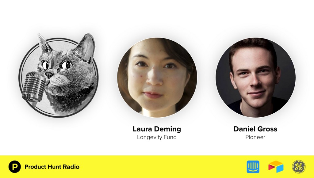 Product Hunt Radio: Finding the world's 'lost Einsteins' and putting an end to aging