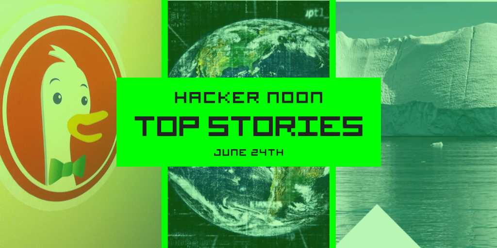 Top tech stories published on Hacker Noon on June 24th. 