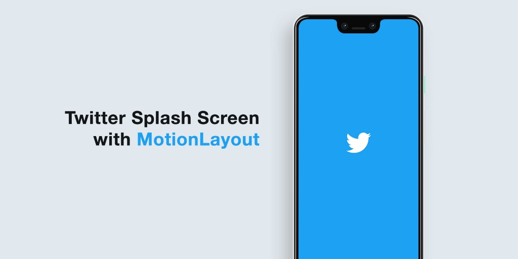 Android MotionLayout: Creating the Twitter splash screen in the simplest way possible