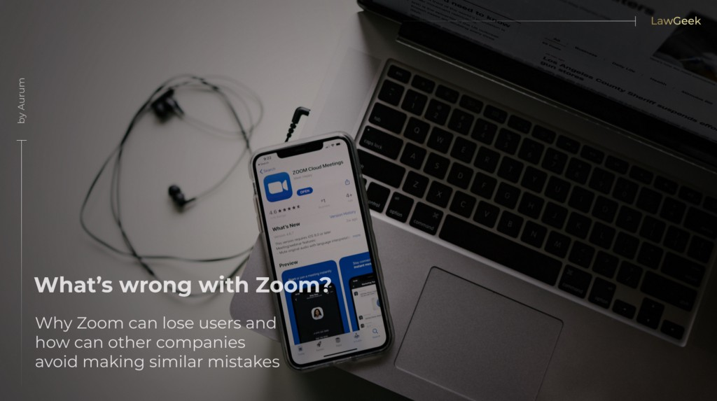 Why do people criticise Zoom and what could other companies learn from this?