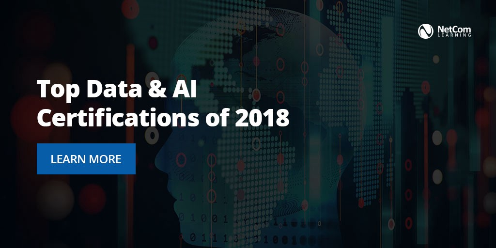 Top Data Ai Certifications Of 2018 Netcom Learning Medium