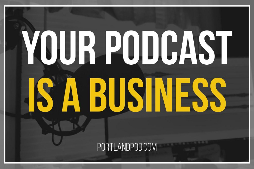 Your Podcast As A Standalone Business Model