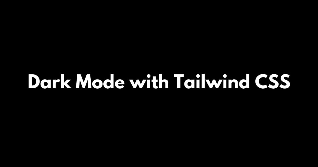 【Step by Step】How to implement Dark Mode with Tailwind CSS on React