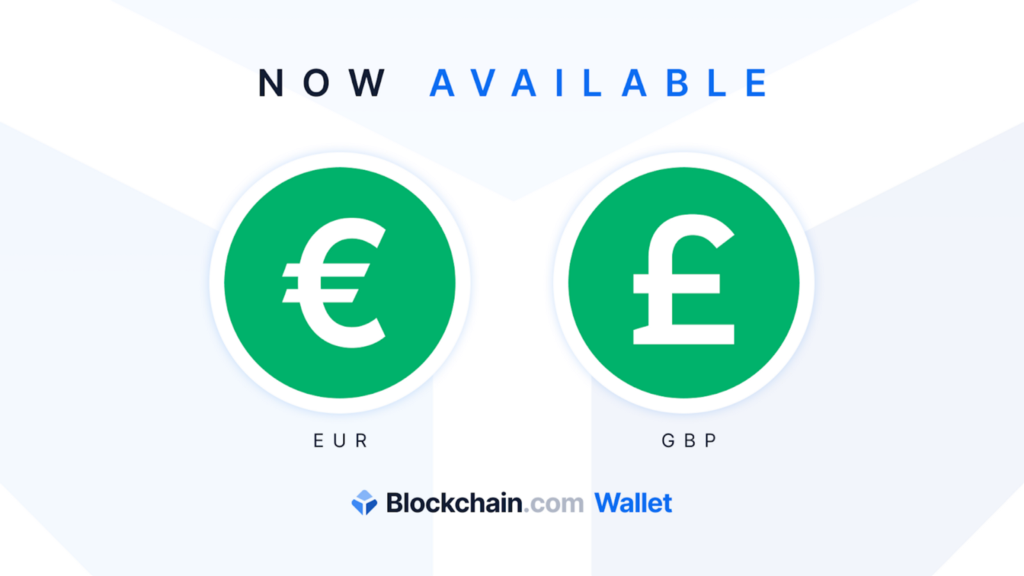 EUR and GBP wallets are live in the Blockchain.com Wallet