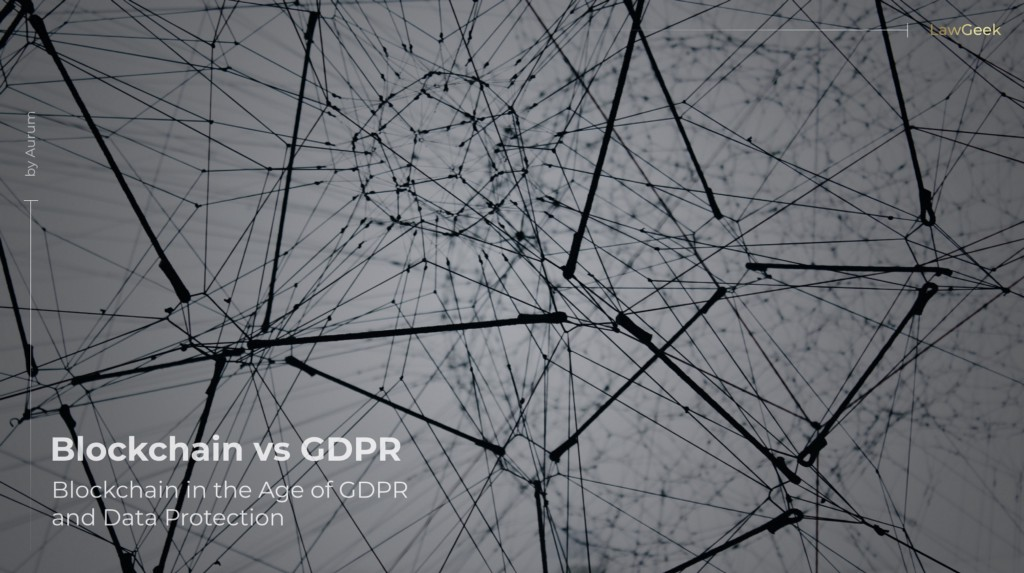 Blockchain in the Age of the GDPR and Data Protection