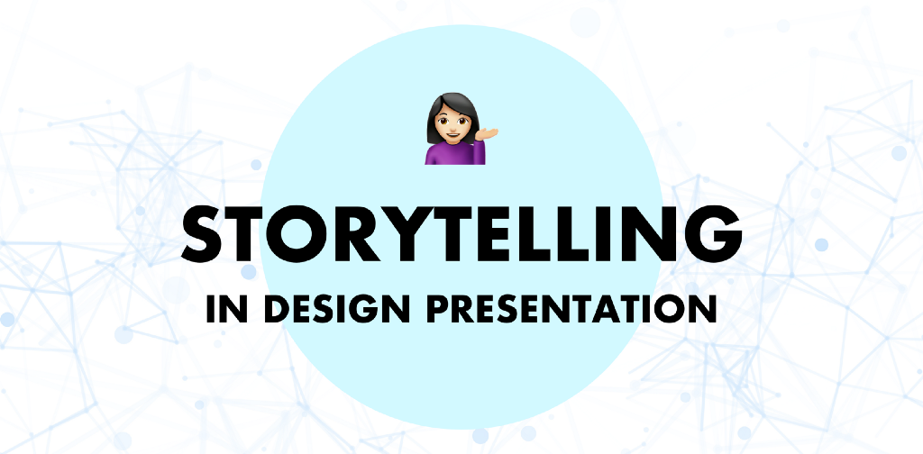 How to level up your design presentation with storytelling