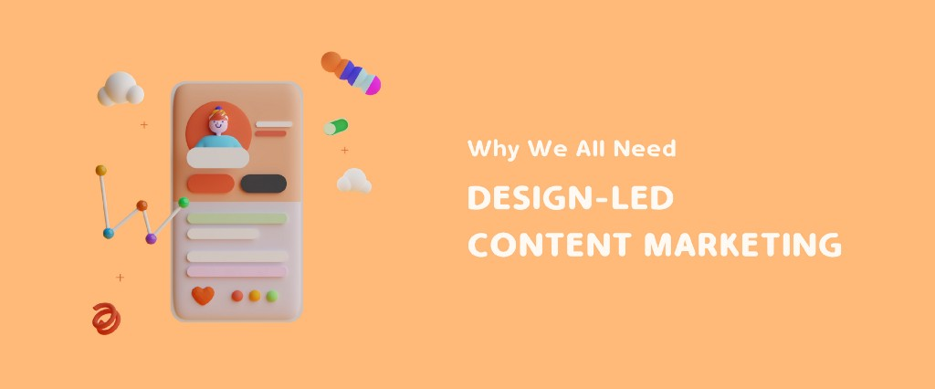 Why we all need design-led content marketing banner image