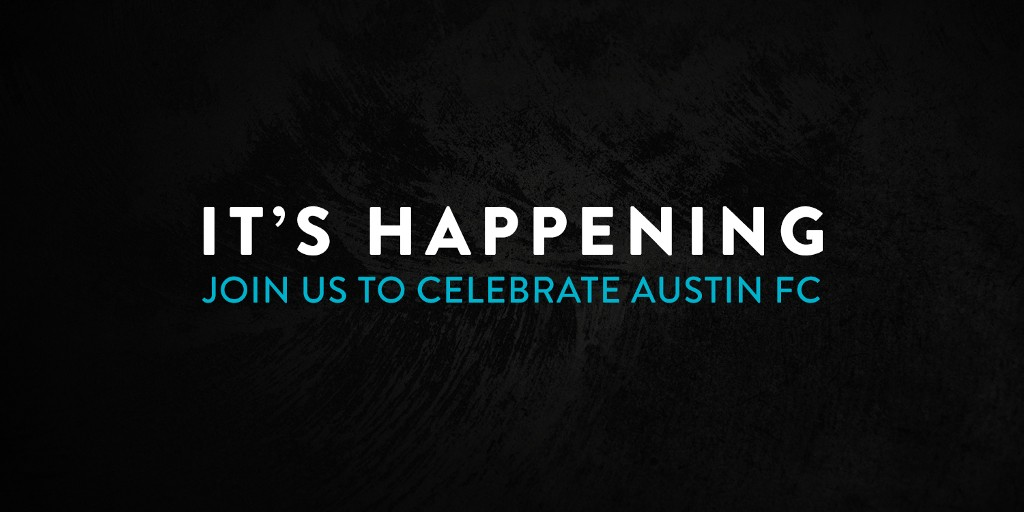 It's Happening: Join us to Celebrate Austin FC